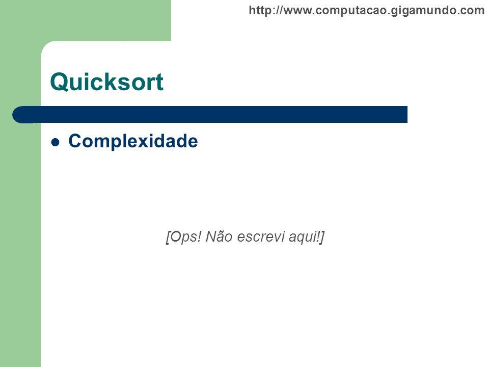 Quicksort Complexidade [Ops! Não escrevi aqui!]